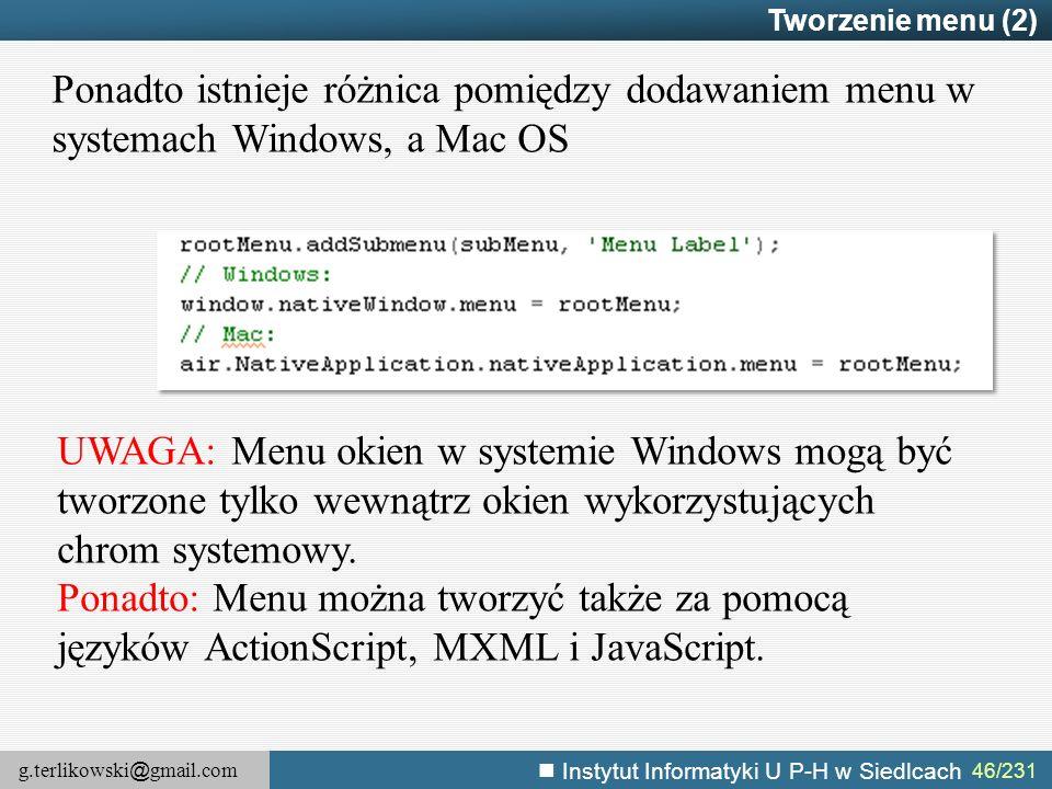 g.terlikowski @ gmail.com Instytut Informatyki U P-H w Siedlcach 46/231 Tworzenie menu (2) Ponadto istnieje różnica pomiędzy dodawaniem menu w systema