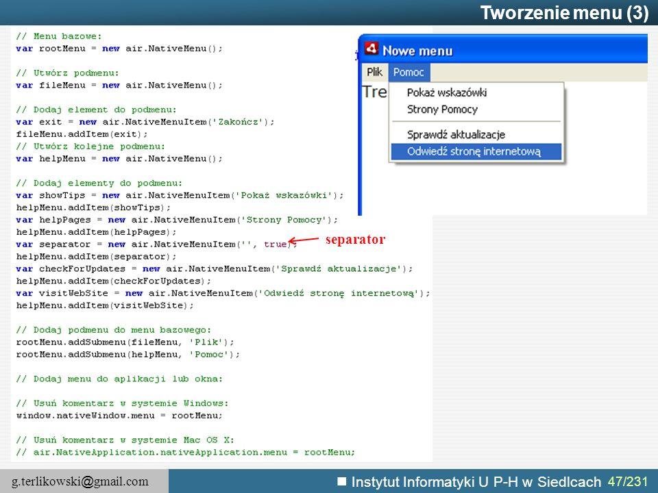 g.terlikowski @ gmail.com Instytut Informatyki U P-H w Siedlcach 47/231 Tworzenie menu (3) separator