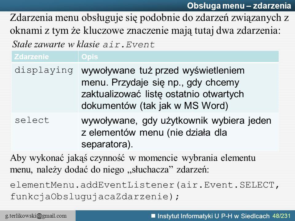 g.terlikowski @ gmail.com Instytut Informatyki U P-H w Siedlcach 48/231 Obsługa menu – zdarzenia Zdarzenia menu obsługuje się podobnie do zdarzeń zwią