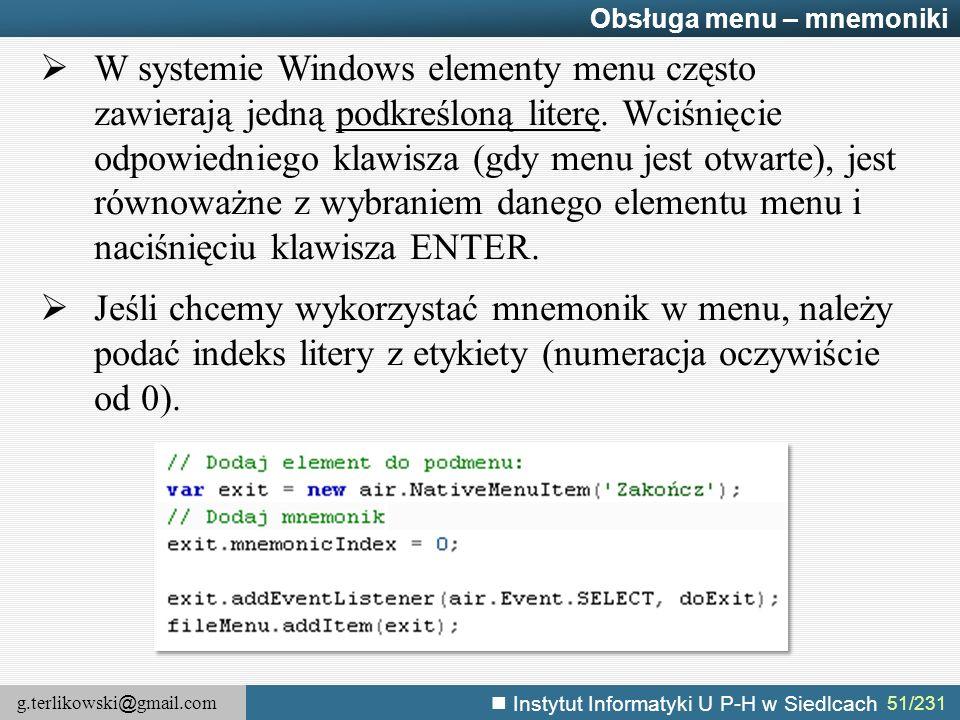 g.terlikowski @ gmail.com Instytut Informatyki U P-H w Siedlcach 51/231 Obsługa menu – mnemoniki  W systemie Windows elementy menu często zawierają j