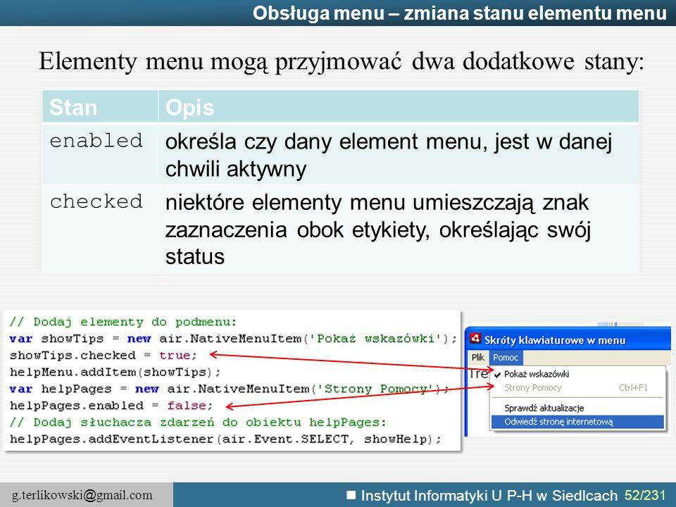 g.terlikowski @ gmail.com Instytut Informatyki U P-H w Siedlcach 52/231 Obsługa menu – zmiana stanu elementu menu Elementy menu mogą przyjmować dwa do