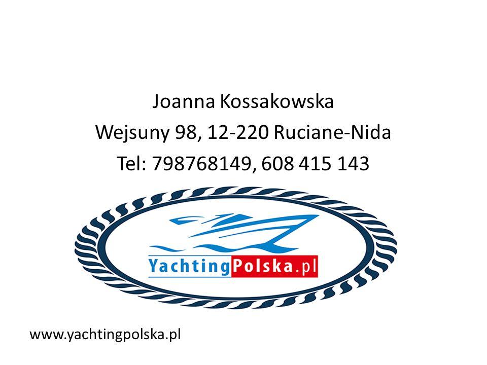 Joanna Kossakowska Wejsuny 98, 12-220 Ruciane-Nida Tel: 798768149, 608 415 143 www.yachtingpolska.pl