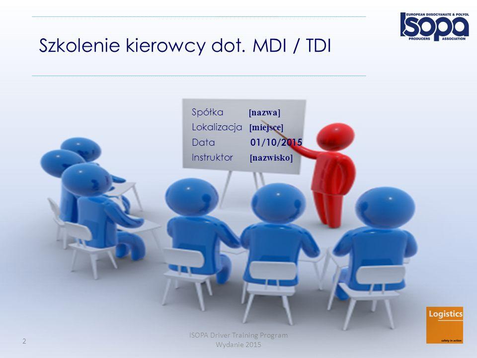 ISOPA Driver Training Program Wydanie 2015 13 Wpływ MDI / TDI na zdrowie Krótkotrwałe / jednorazowe narażenie na poziom powyżej bezpiecznego  Podrażnia usta, gardło, płuca  Ucisk w klatce piersiowej, kaszel  Trudności z oddychaniem  Łzawienie  Swędząca, zaczerwieniona skóra (natychmiast lub po pewnym czasie)  Może wystąpić podwyższenie temperatury skóry lub oparzenia Symptomy mogą pojawić się w ciągu 24 godzin od kontaktu z MDI Nie ukrywać problemów .