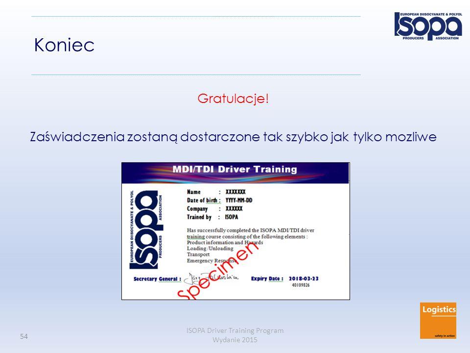 ISOPA Driver Training Program Wydanie 2015 54 Koniec Gratulacje! Zaświadczenia zostaną dostarczone tak szybko jak tylko mozliwe