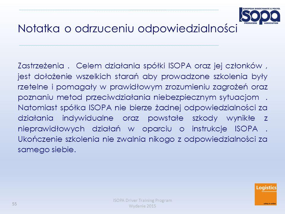 ISOPA Driver Training Program Wydanie 2015 55 Notatka o odrzuceniu odpowiedzialności Zastrzeżenia. Celem działania spółki ISOPA oraz jej członków, jes