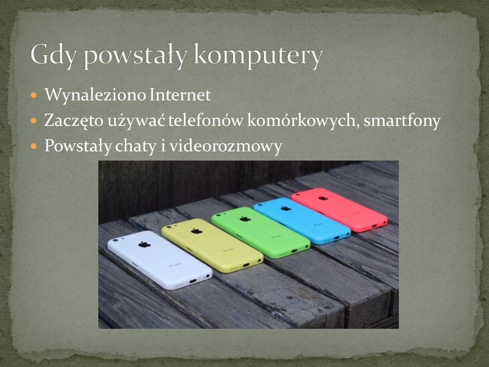 Wynaleziono Internet Zaczęto używać telefonów komórkowych, smartfony Powstały chaty i videorozmowy