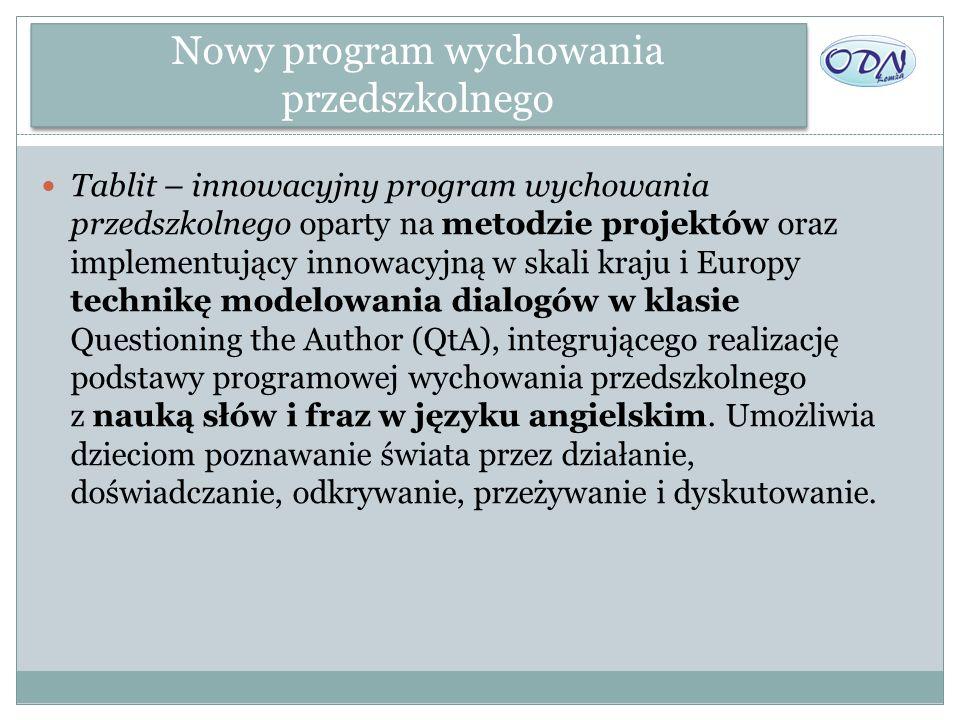 Nowy program wychowania przedszkolnego Tablit – innowacyjny program wychowania przedszkolnego oparty na metodzie projektów oraz implementujący innowac
