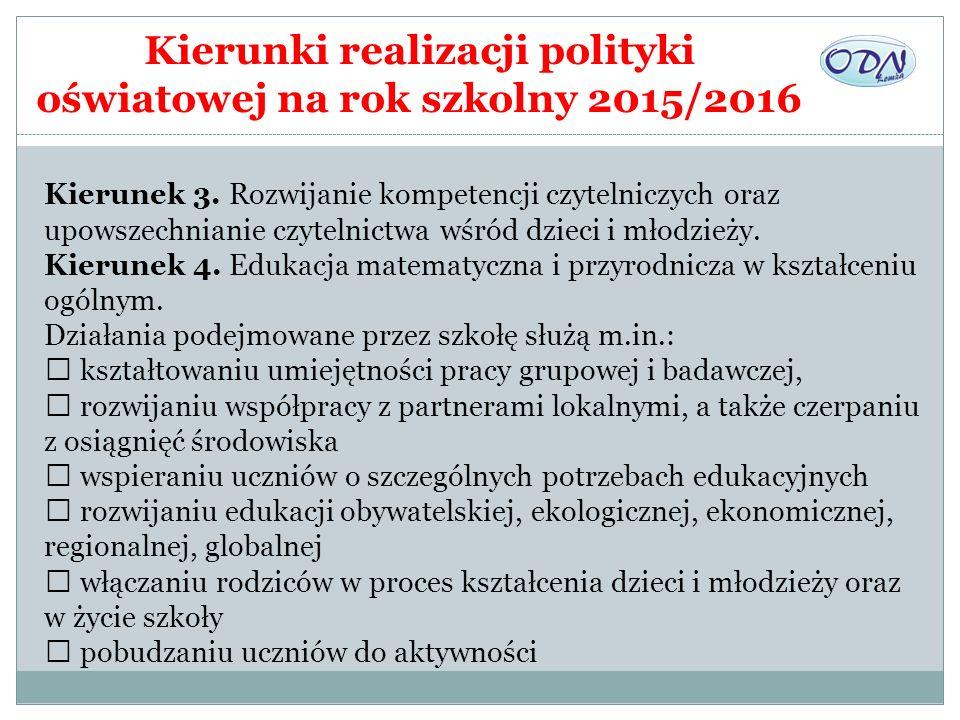 Kierunki realizacji polityki oświatowej na rok szkolny 2015/2016 Kierunek 3. Rozwijanie kompetencji czytelniczych oraz upowszechnianie czytelnictwa wś