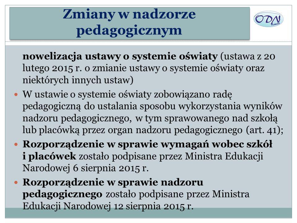 Zmiany w nadzorze pedagogicznym nowelizacja ustawy o systemie oświaty (ustawa z 20 lutego 2015 r. o zmianie ustawy o systemie oświaty oraz niektórych