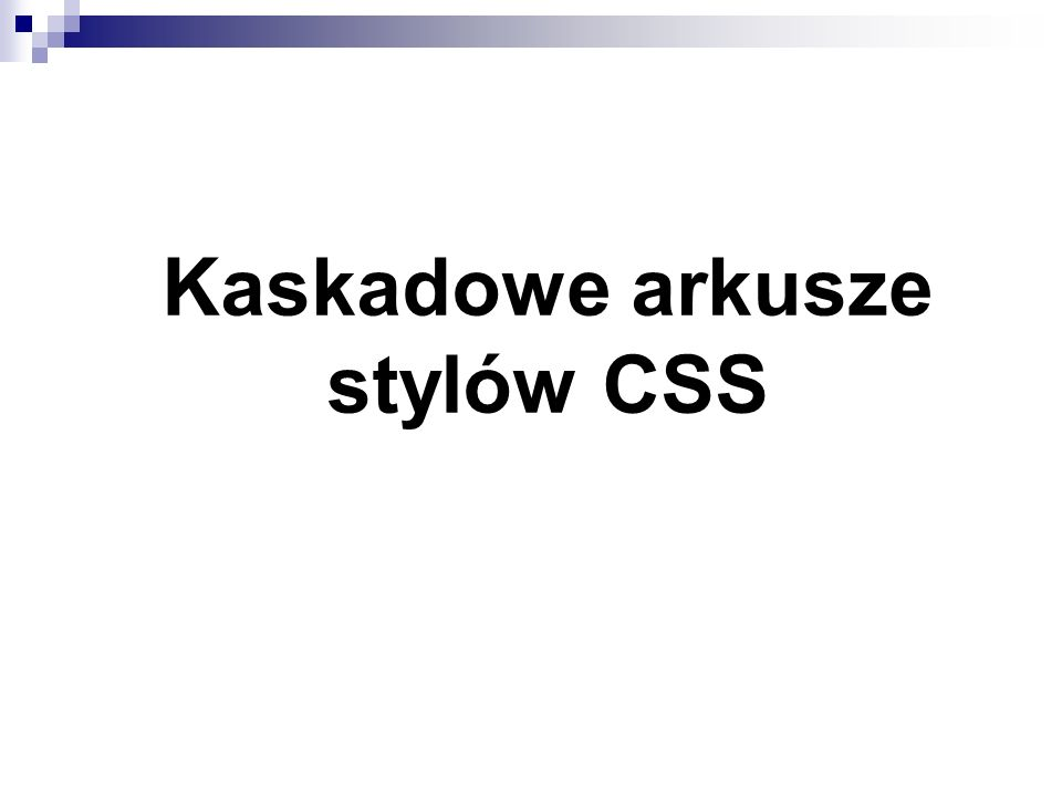 Kaskadowe arkusze stylów CSS