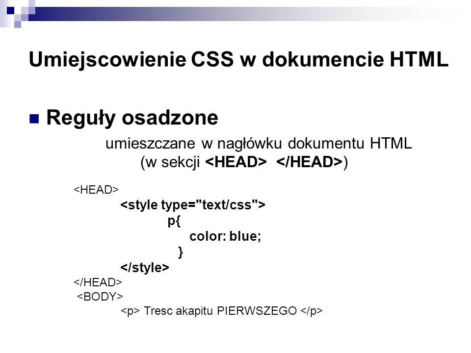 Umiejscowienie CSS w dokumencie HTML Reguły zewnętrzne umieszczane w pliku zewnętrznym (w osobnym pliku z rozszerzeniem.CSS) Znacznik wskazuje lokalizację zewnętrznego pliku CSS, w naszym przypadku plik nazywa się style.css .