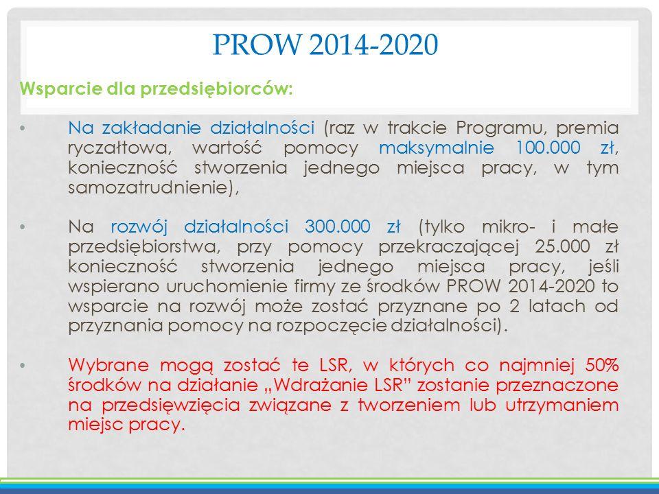PROW 2014-2020 Wsparcie dla przedsiębiorców: Na zakładanie działalności (raz w trakcie Programu, premia ryczałtowa, wartość pomocy maksymalnie 100.000