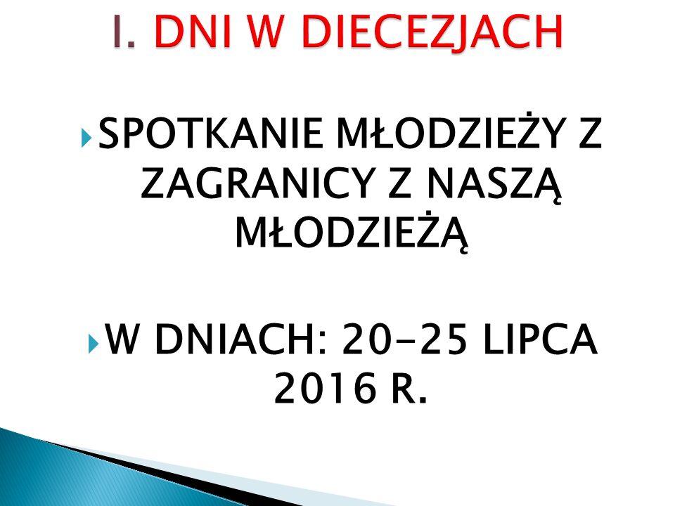 W DNIACH: 20-25 LIPCA 2016 R.