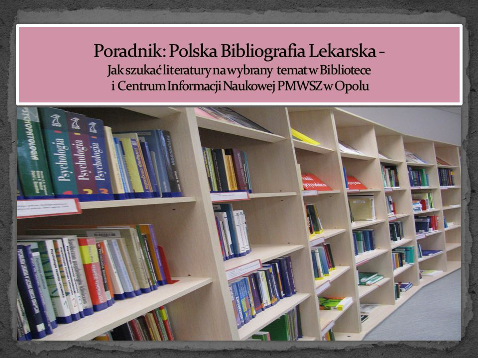 Skorzystaj z zasobów Polskiej Bibliografii Lekarskiej.