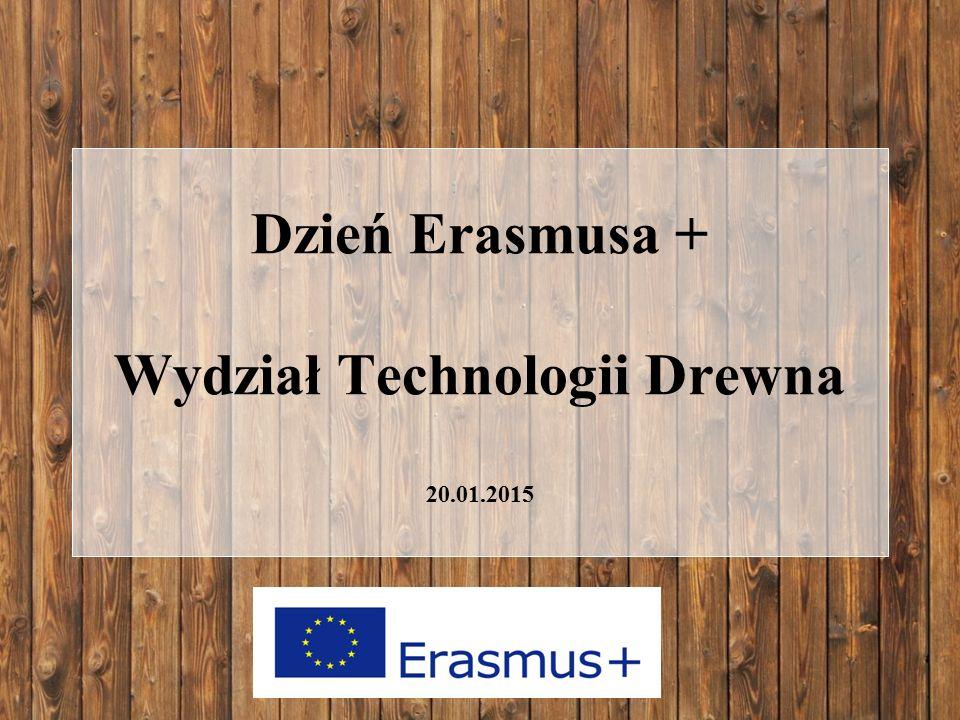 Dzień Erasmusa + Wydział Technologii Drewna 20.01.2015