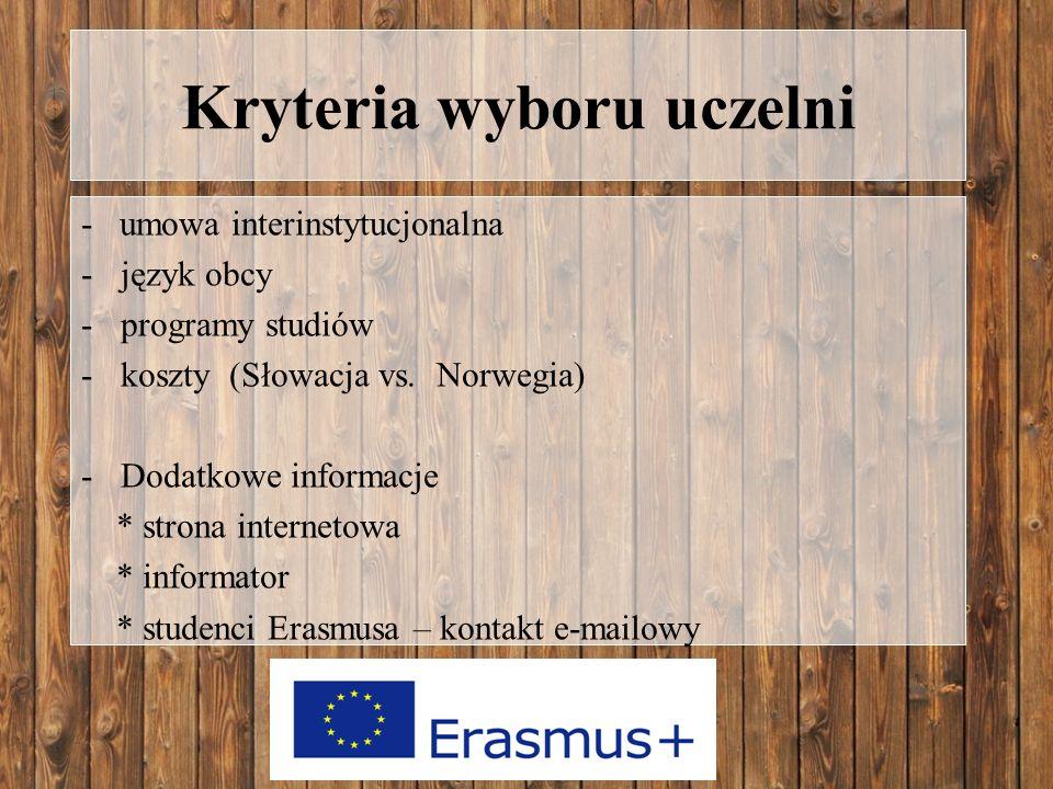 Kryteria wyboru uczelni - umowa interinstytucjonalna -język obcy -programy studiów -koszty (Słowacja vs.