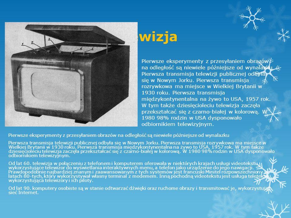 Telewizja Pierwsze eksperymenty z przesyłaniem obrazów na odległość są niewiele późniejsze od wynalazku Pierwsza transmisja telewizji publicznej odbył