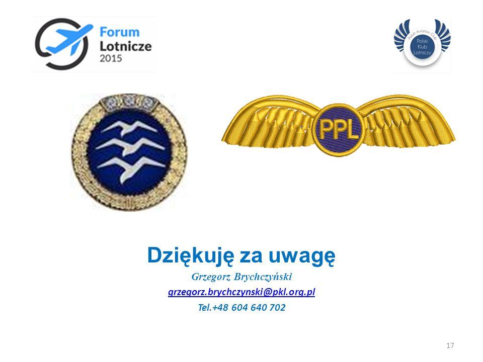 Dziękuję za uwagę Grzegorz Brychczyński grzegorz.brychczynski@pkl.org.pl Tel.+48 604 640 702 17