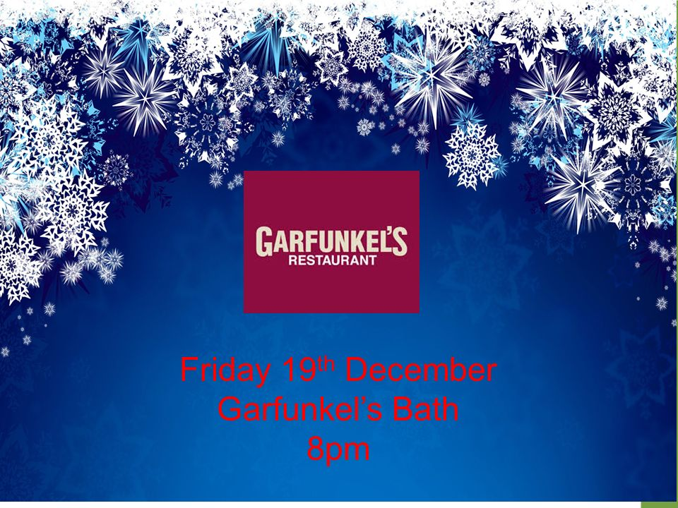 Accommodation & Hospitality Services Friday 19 th December Garfunkel's Bath 8pm