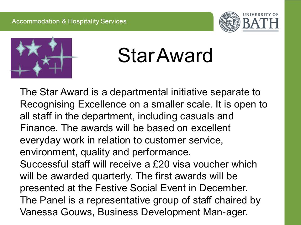 The Star Award is a departmental initiative separate to Recognising Excellence on a smaller scale. It is open to all staff in the department, includin