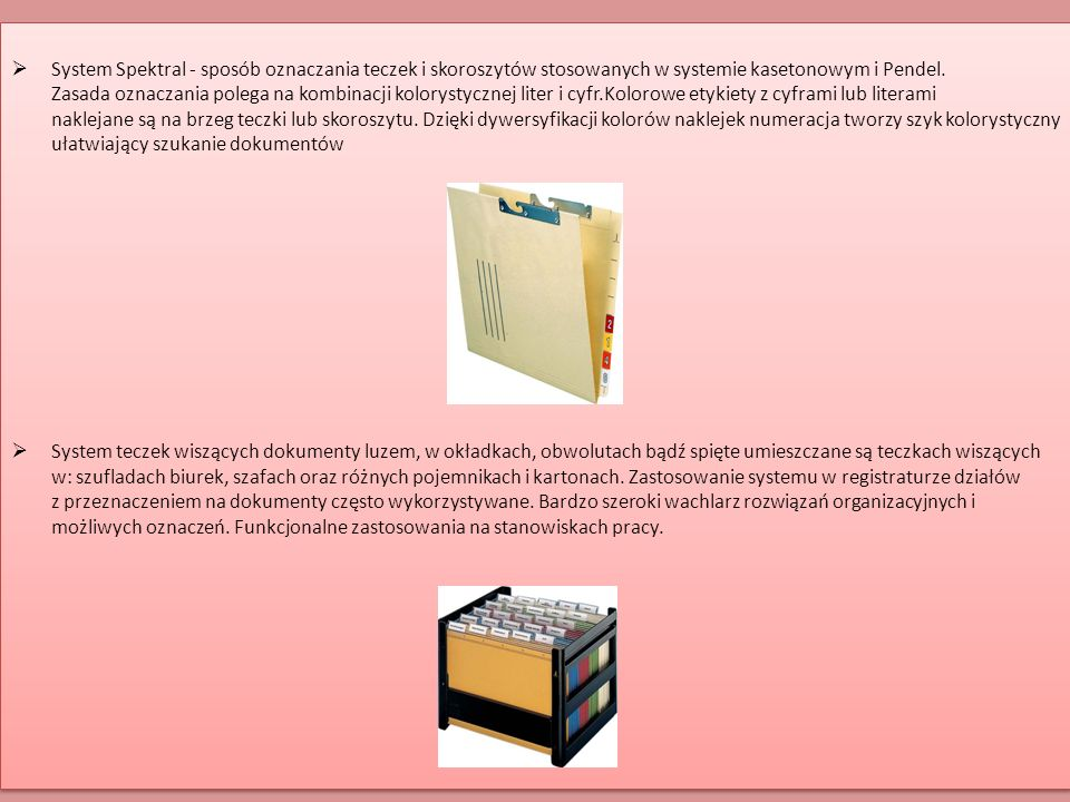  System Spektral - sposób oznaczania teczek i skoroszytów stosowanych w systemie kasetonowym i Pendel. Zasada oznaczania polega na kombinacji kolorys