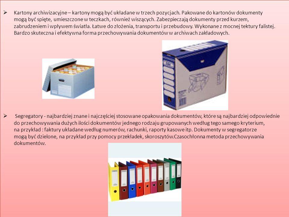  Kartony archiwizacyjne – kartony mogą być układane w trzech pozycjach. Pakowane do kartonów dokumenty mogą być spięte, umieszczone w teczkach, równi