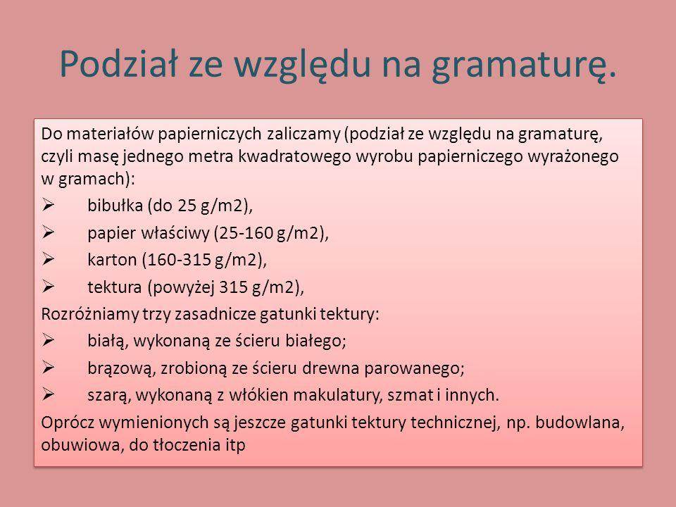 Podział ze względu na gramaturę. Do materiałów papierniczych zaliczamy (podział ze względu na gramaturę, czyli masę jednego metra kwadratowego wyrobu