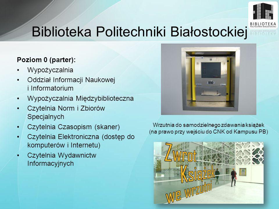 Biblioteka Politechniki Białostockiej Poziom 0 (parter): Wypożyczalnia Oddział Informacji Naukowej i Informatorium Wypożyczalnia Międzybiblioteczna Cz