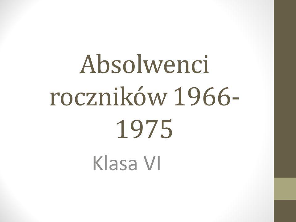 Absolwenci roczników 1966- 1975 Klasa VI