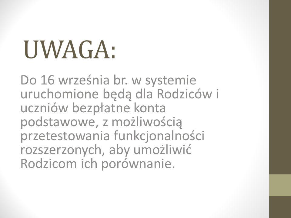 UWAGA: Do 16 września br. w systemie uruchomione będą dla Rodziców i uczniów bezpłatne konta podstawowe, z możliwością przetestowania funkcjonalności