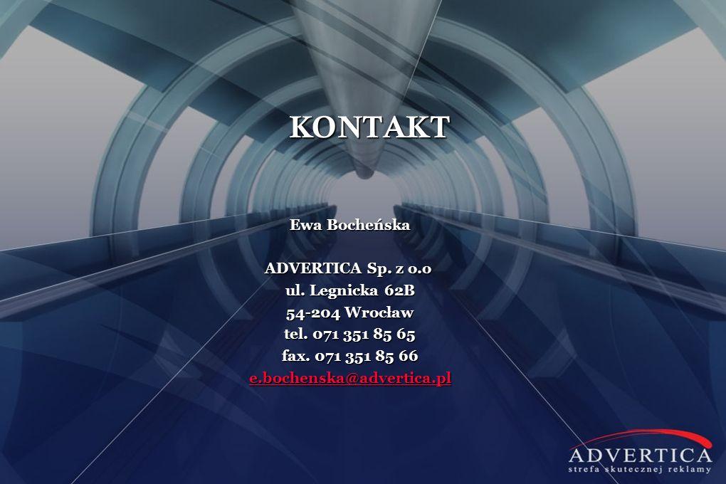Ewa Bocheńska ADVERTICA Sp. z o.o ADVERTICA Sp. z o.o ul. Legnicka 62B 54-204 Wrocław tel. 071 351 85 65 fax. 071 351 85 66 e.bochenska@advertica.pl K