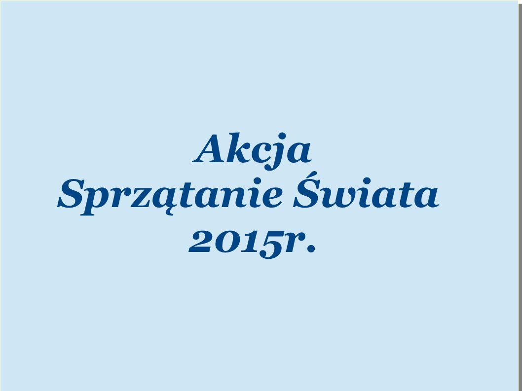 Akcja Sprzątanie Świata 2015r.
