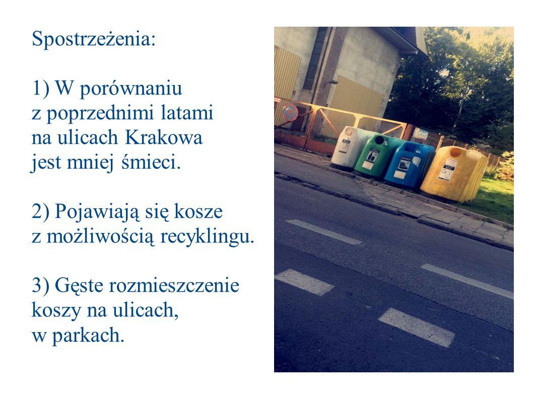 Spostrzeżenia: 1) W porównaniu z poprzednimi latami na ulicach Krakowa jest mniej śmieci.