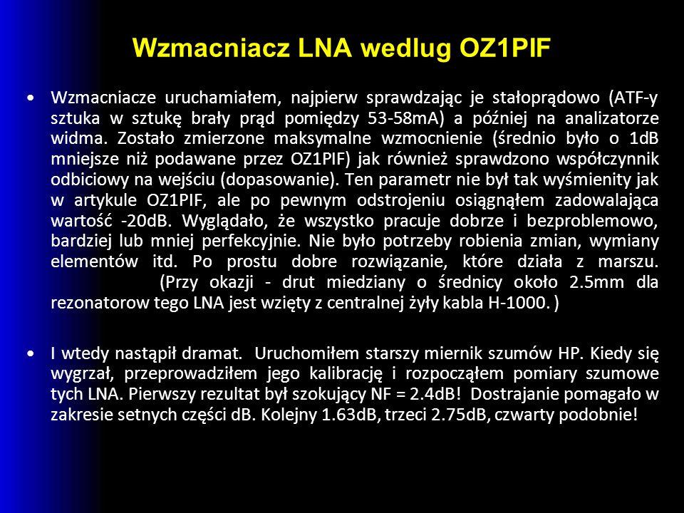Wzmacniacz LNA wedlug OZ1PIF Wzmacniacze uruchamiałem, najpierw sprawdzając je stałoprądowo (ATF-y sztuka w sztukę brały prąd pomiędzy 53-58mA) a później na analizatorze widma.