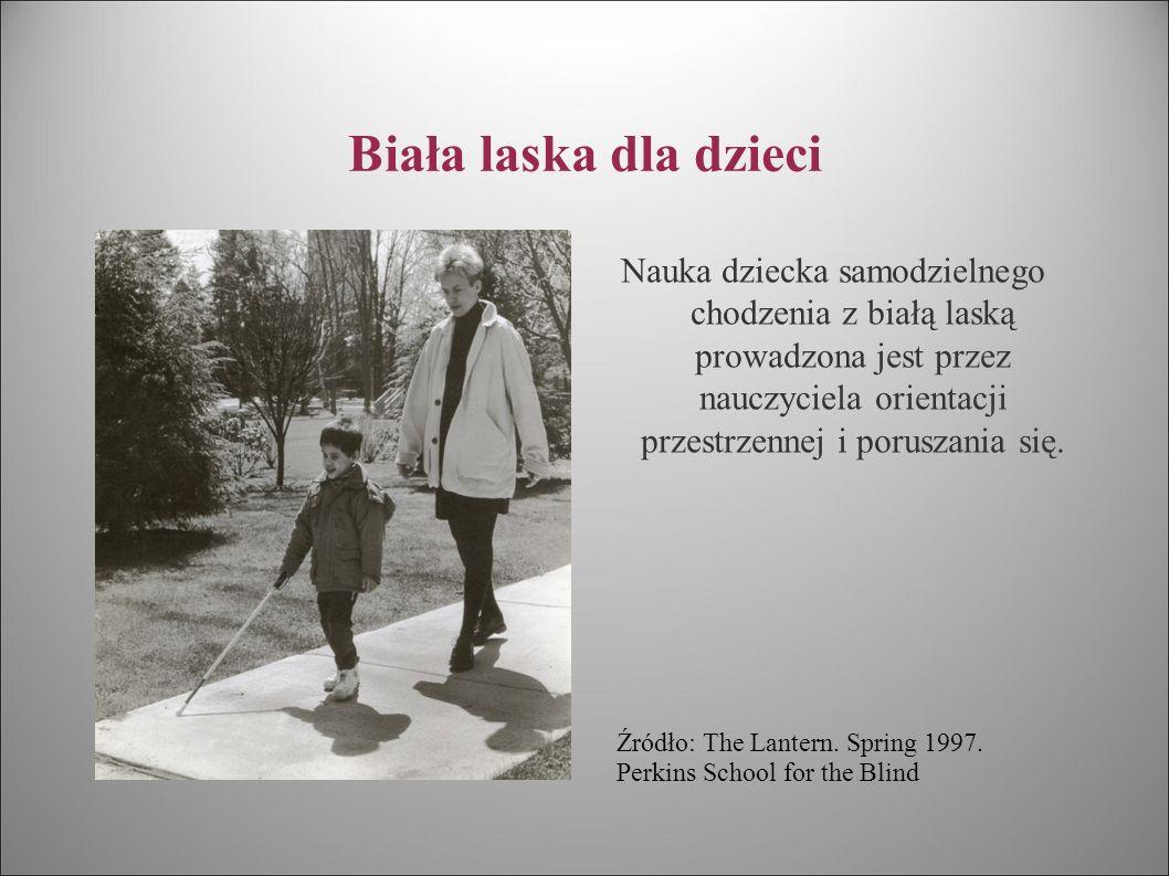Biała laska dla dzieci Nauka dziecka samodzielnego chodzenia z białą laską prowadzona jest przez nauczyciela orientacji przestrzennej i poruszania się