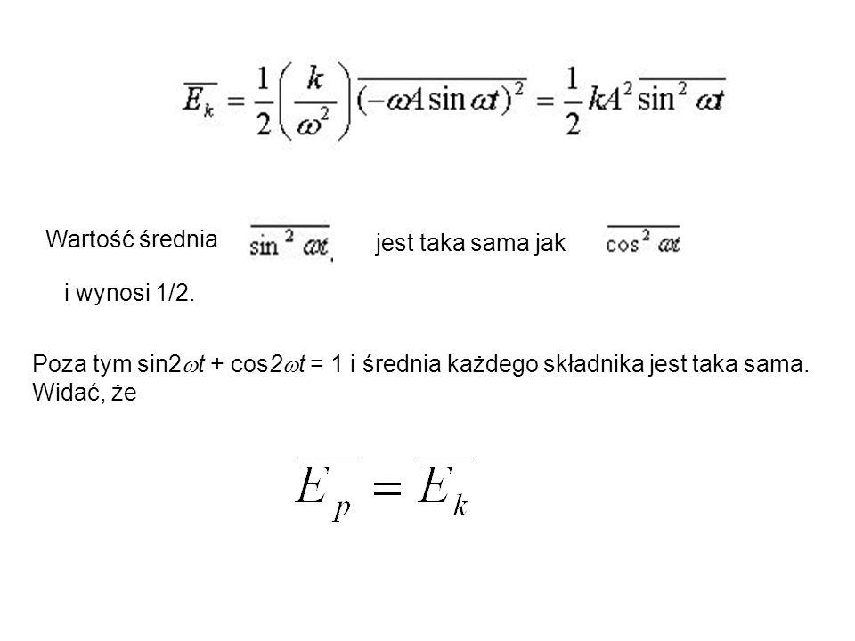 Wartość średnia jest taka sama jak i wynosi 1/2. Poza tym sin2  t + cos2  t = 1 i średnia każdego składnika jest taka sama. Widać, że