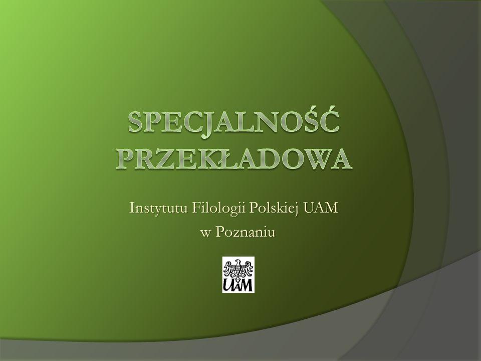 Instytutu Filologii Polskiej UAM Instytutu Filologii Polskiej UAM w Poznaniu