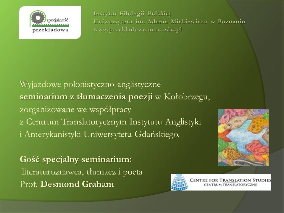 W Wyjazdowe polonistyczno-anglistyczne seminarium z tłumaczenia poezji seminarium z tłumaczenia poezji w Kołobrzegu, zorganizowane we współpracy z Cen