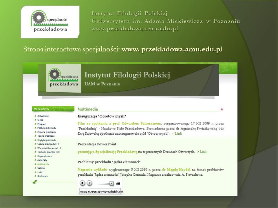 Instytut Filologii Polskiej Uniwersytetu im. Adama Mickiewicza w Poznaniu www.przekladowa.amu.edu.pl www. przekladowa.amu.edu.pl Strona internetowa sp