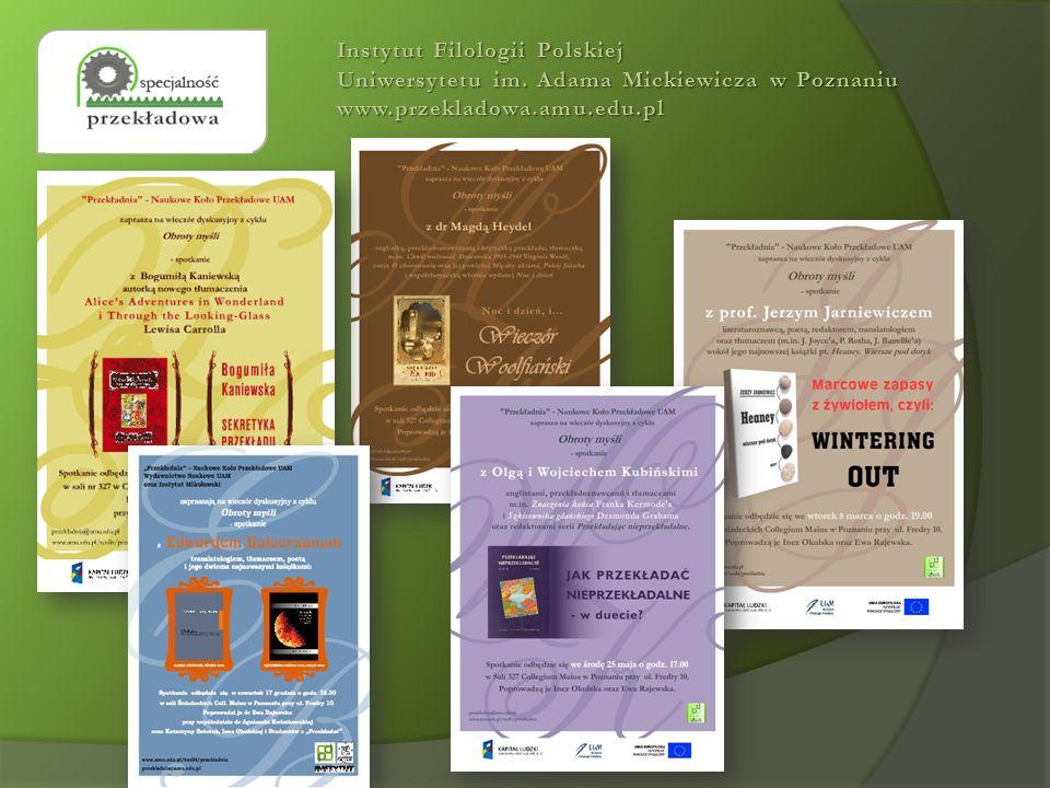 Instytut Filologii Polskiej Uniwersytetu im. Adama Mickiewicza w Poznaniu www.przekladowa.amu.edu.pl