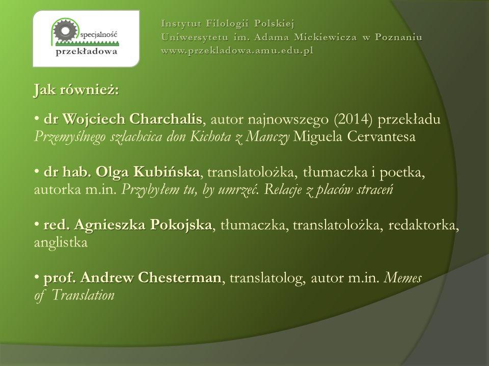 Jak również: dr Wojciech Charchalis dr Wojciech Charchalis, autor najnowszego (2014) przekładu Przemyślnego szlachcica don Kichota z Manczy Miguela Ce