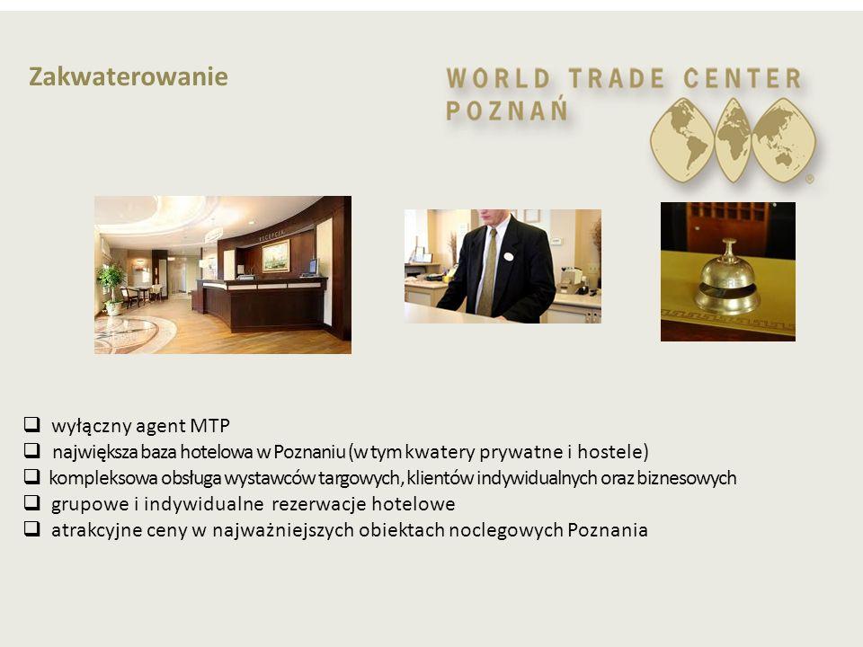  wyłączny agent MTP  największa baza hotelowa w Poznaniu (w tym kwatery prywatne i hostele)  kompleksowa obsługa wystawców targowych, klientów indy