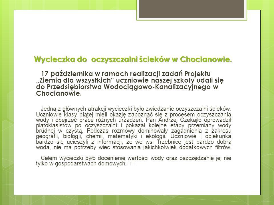 """Wycieczka do oczyszczalni ścieków w Chocianowie. 17 października w ramach realizacji zadań Projektu """"Ziemia dla wszystkich"""" uczniowie naszej szkoły ud"""