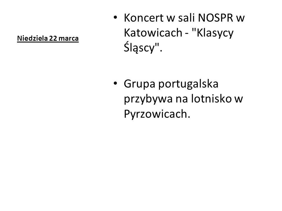Niedziela 22 marca Koncert w sali NOSPR w Katowicach - Klasycy Śląscy .