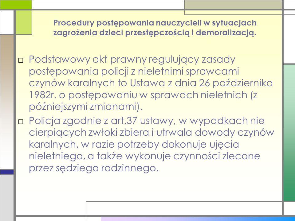 Procedury postępowania nauczycieli w sytuacjach zagrożenia dzieci przestępczością i demoralizacją. □Podstawowy akt prawny regulujący zasady postępowan
