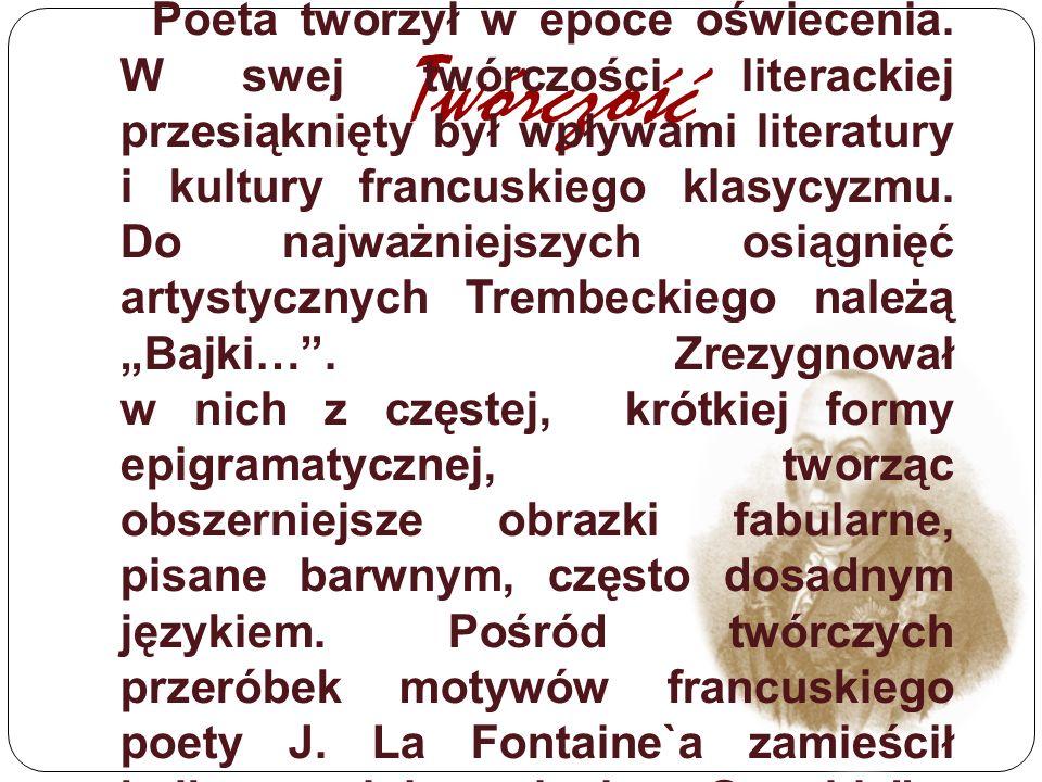 Twórczość Poeta tworzył w epoce oświecenia. W swej twórczości literackiej przesiąknięty był wpływami literatury i kultury francuskiego klasycyzmu. Do