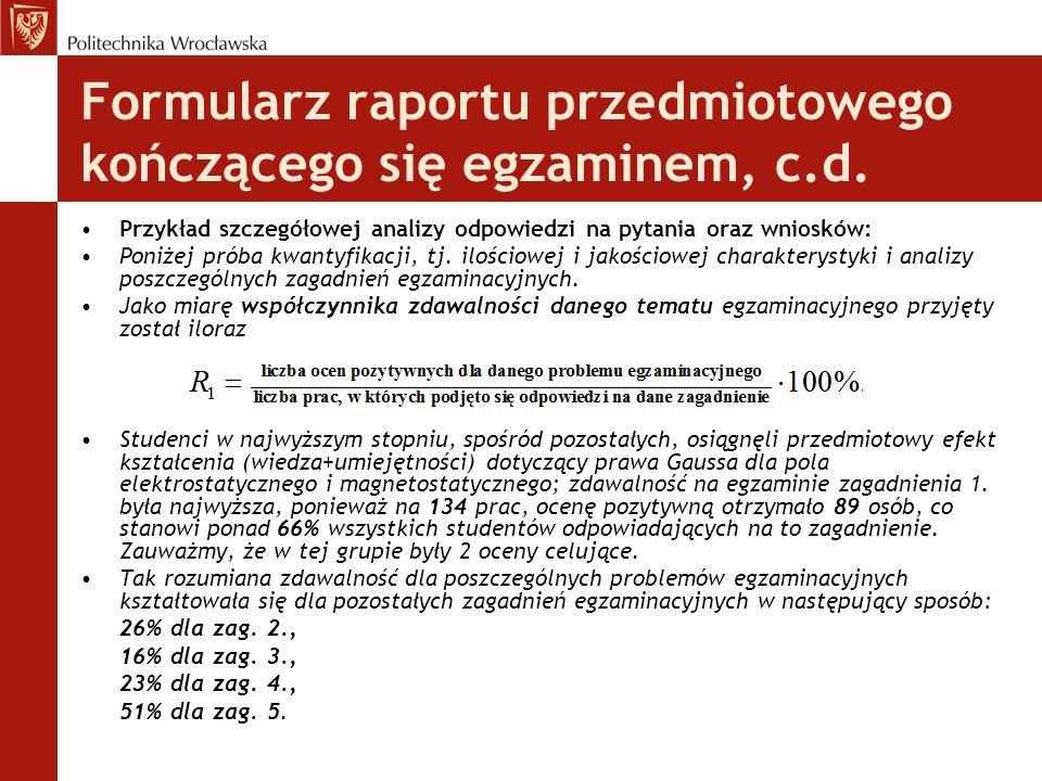 Formularz raportu przedmiotowego kończącego się egzaminem, c.d. Przykład szczegółowej analizy odpowiedzi na pytania oraz wniosków: Poniżej próba kwant