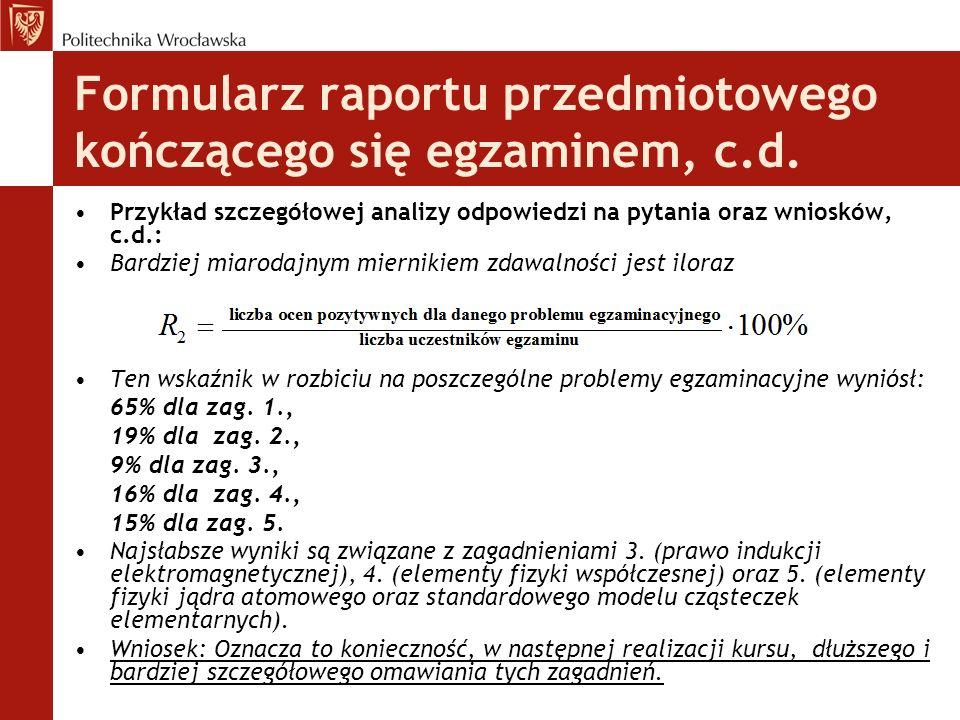 Formularz raportu przedmiotowego kończącego się egzaminem, c.d. Przykład szczegółowej analizy odpowiedzi na pytania oraz wniosków, c.d.: Bardziej miar