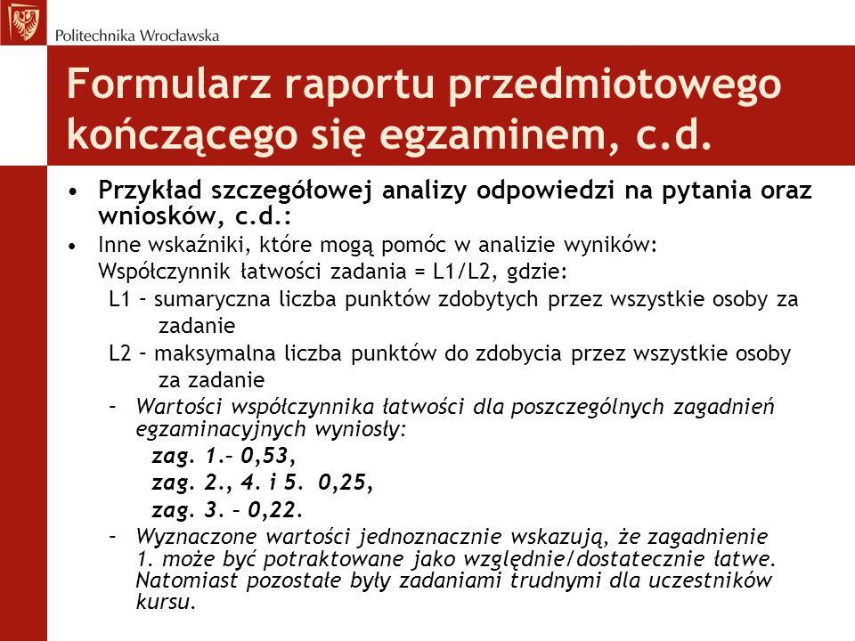 Formularz raportu przedmiotowego kończącego się egzaminem, c.d. Przykład szczegółowej analizy odpowiedzi na pytania oraz wniosków, c.d.: Inne wskaźnik