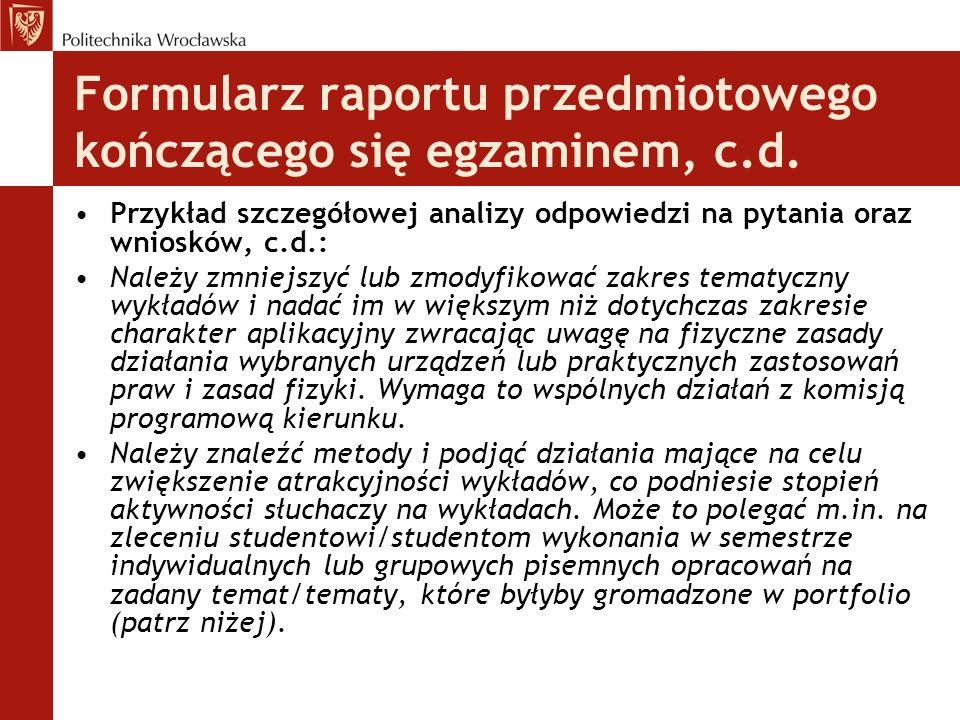 Formularz raportu przedmiotowego kończącego się egzaminem, c.d. Przykład szczegółowej analizy odpowiedzi na pytania oraz wniosków, c.d.: Należy zmniej